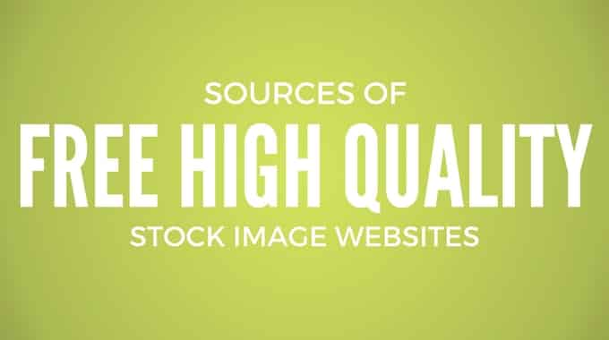 Sources of Free High Quality Stock Image Websites